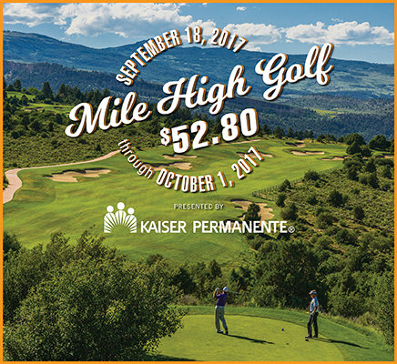 Mile High Golf at $52.80 is September 18th - October 1st!