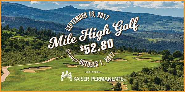 2017 Mile High Golf at $52.80 - Presented by Kaiser Permanente