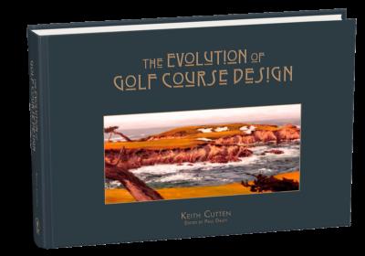 Keith Cutten Evolution of Golf Course Design